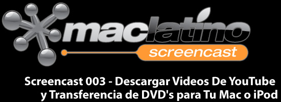 003 - Descargar videos de YouTube y transferencia de DVD's para tu Mac o iPod 1