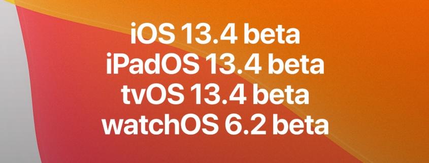 iOS 13.4 beta, iPadOS 13.4 beta, tvOS 13.4 beta, y watchOS 6.2